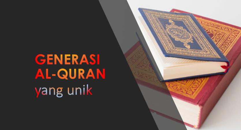 Photo of Generasi Al-Quran Yang Unik