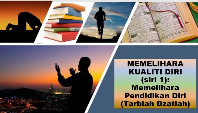 Photo of Kp: Memelihara Kualiti Asas (5):  Memelihara Pendidikan Diri (Tarbiah Dzatiah)