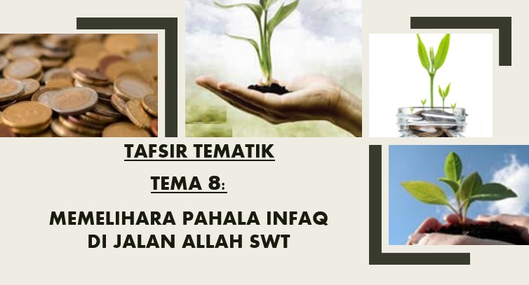 Photo of Tafsir Tematik: Tema 8 – Pelihara Pahala Infaq Di Jalan Allah Swt