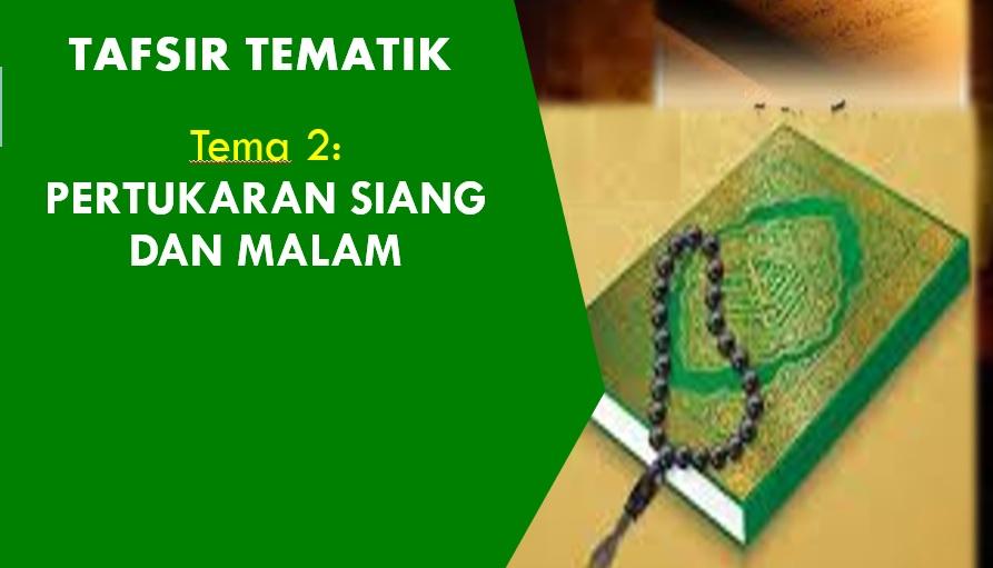 Photo of Tafsir Tematik: Tema 2 – Pertukaran Siang Dan Malam