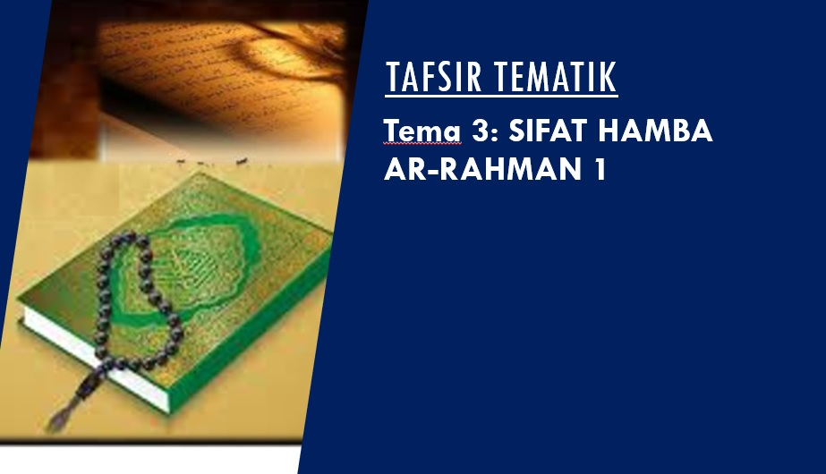 Photo of Tafsir Tematik: Tema 3 – Sifat Hamba Ar-Rahman 1