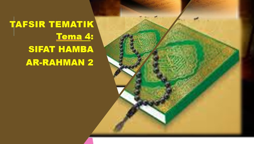 Photo of Tafsir Tematik: Tema 4 – Sifat Hamba Ar-Rahman 2