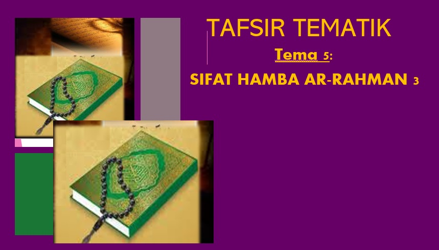 Photo of Tafsir Tematik: Tema 5 – Sifat Hamba Ar-Rahman 3