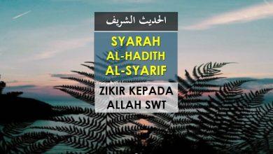 Photo of HADITH MULIA 3: ZIKIR KEPADA ALLAH SWT