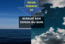 Photo of TAFSIR TEMATIK (10) : BERBUAT BAIK KEPADA IBU BAPA