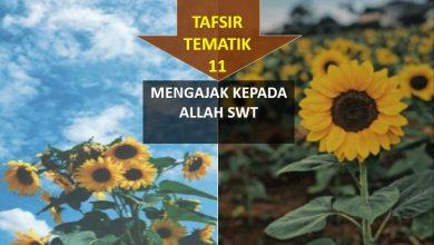Photo of TAFSIR TEMATIK (11) :MENGAJAK KEPADA ALLAH SWT