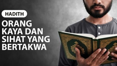 Photo of ORANG KAYA DAN SIHAT YANG BERTAQWA