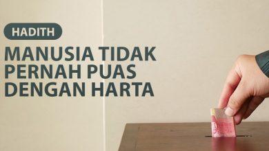 Photo of MANUSIA TIDAK PERNAH PUAS DENGAN HARTA