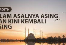 Photo of ISLAM ASALNYA ASING DAN KINI KEMBALI ASING