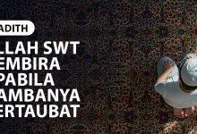 Photo of ALLAH SWT GEMBIRA APABILA HAMBANYA BERTAUBAT