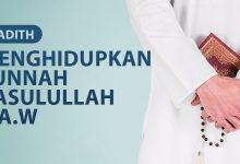 Photo of MENGHIDUPKAN SUNNAH RASULULLAH SALLALLAHU'ALAIHIWASALLAM